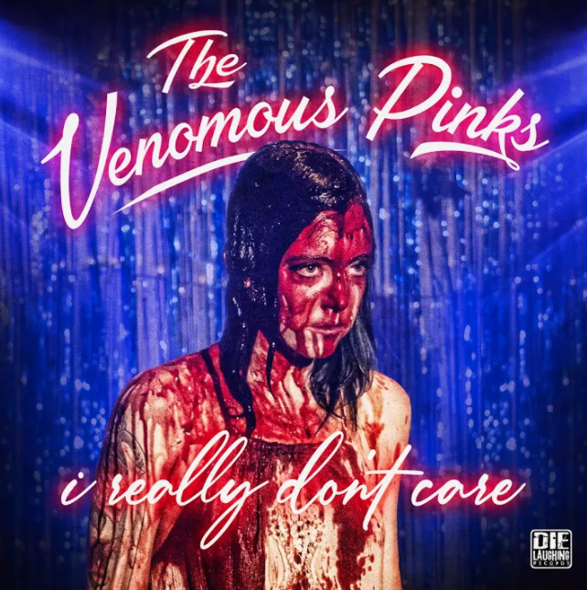 """Cover of The Venomous Pinks' single """"I Really Don't Care"""" featuring a young women covered in blood reminiscent of the horror film """"Carrie"""""""